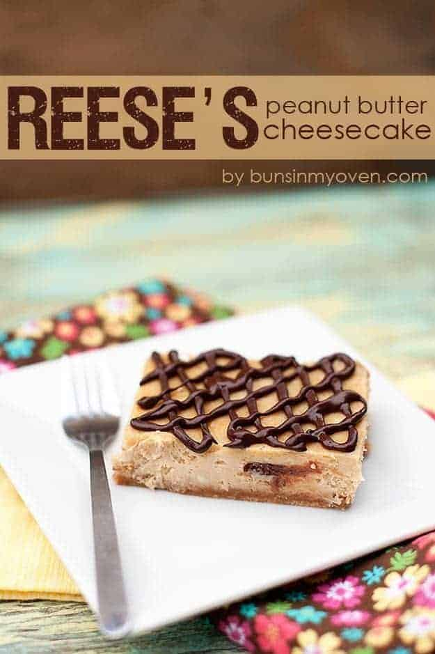 Reese's Peanut Butter Cup Cheesecake Bars — Buns In My Oven
