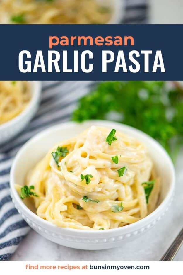 Parmesan garlic pasta in white bowl.