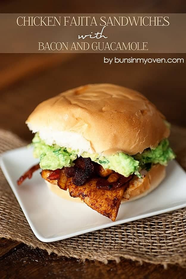 Chicken Fajita Sandwiches with Bacon and Guacamole