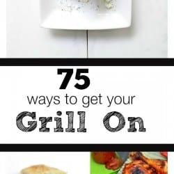 75 Grilling Recipes for Summer