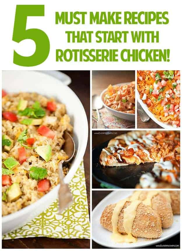 5 must make recipes that start with rotisserie chicken! Easy weeknight healthy dinners!