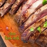 This citrus marinated flank steak is a copycat of my favorite Brazillian steakhouse meal!