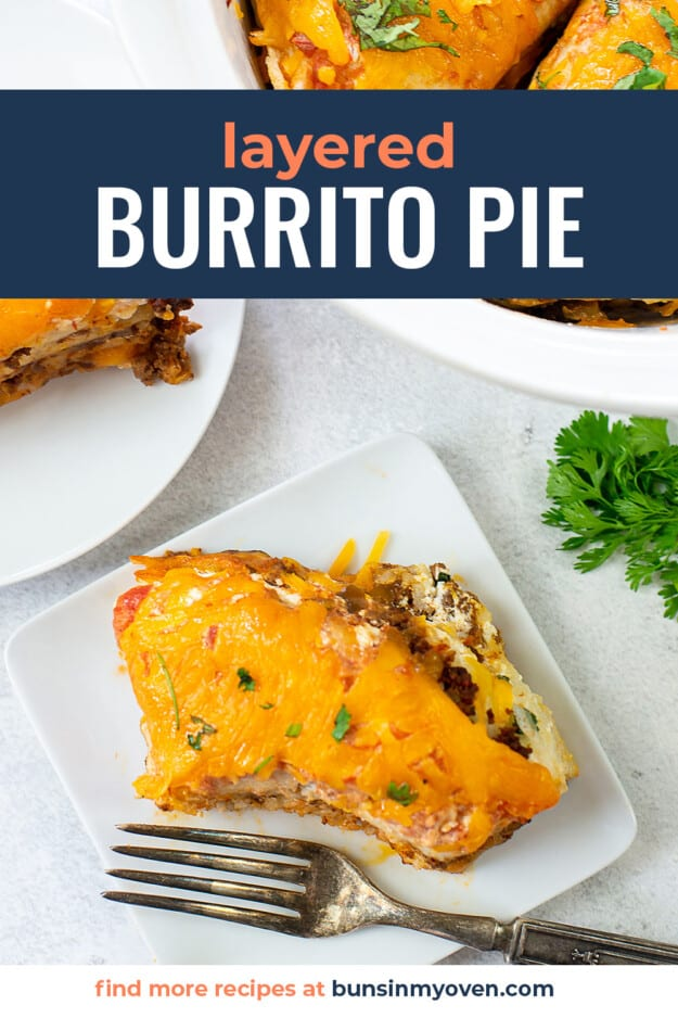 sliced burrito pie on plate with text for Pinterest.
