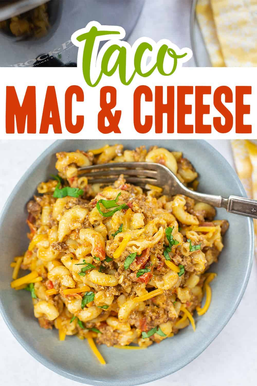 overhead view of taco mac and cheese with text for Pinterest.