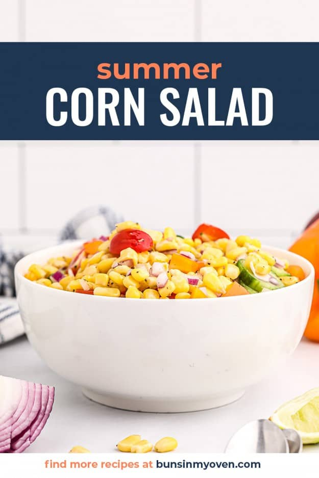 summer corn salad in white bowl with text for Pinterest.
